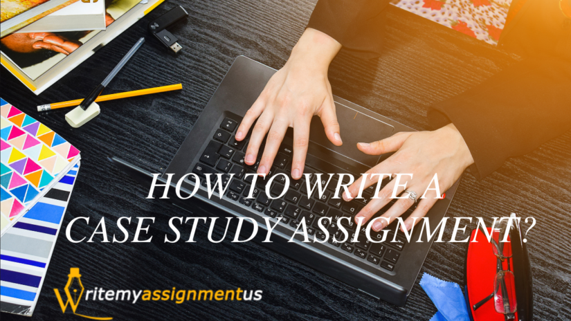 How to Write a case study assignment?